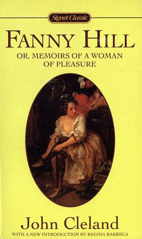 Fanny Hill: Or, Memoirs of a Woman: Cleland, John