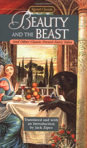 Beauty and the Beast: And Other Classic French Fairy Tales: New Amer Library Classics