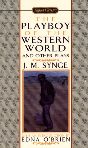 9780451526519: The Playboy of the Western World and Other Plays