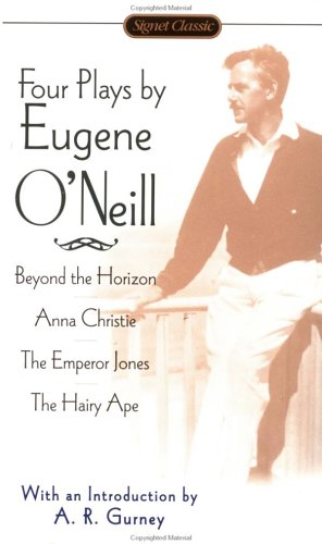9780451526670: Four Plays by Eugene O'Neill: Beyond the Horizon/the Emperor Jones/Anna Christie/the Hairy Ape