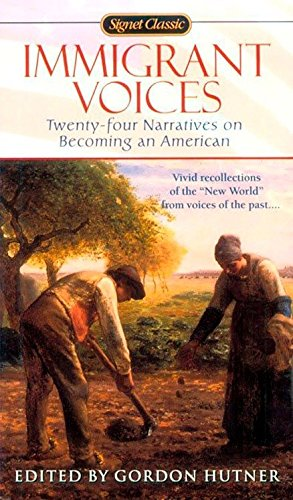 9780451526984: Immigrant Voices: Twenty-Four Narratives on Becoming an American