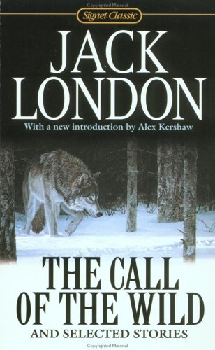 9780451527035: The Call of the Wild and Selected Stories: 100th Anniversary Edition (Signet Classics)