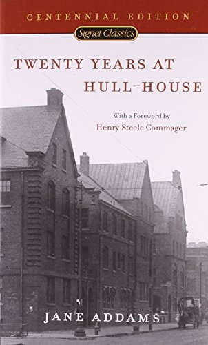 Twenty Years at Hull-House (Signet Classics): Addams, Jane; Commager,