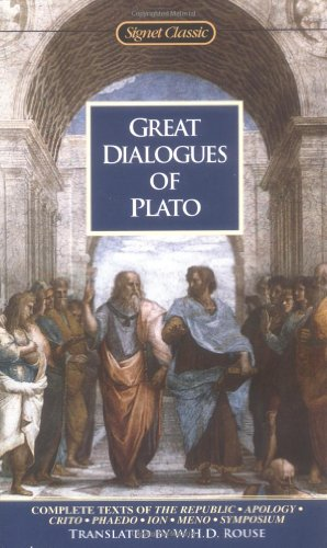 Great Dialogues of Plato (Signet Classics): Plato; Translator-W. H.