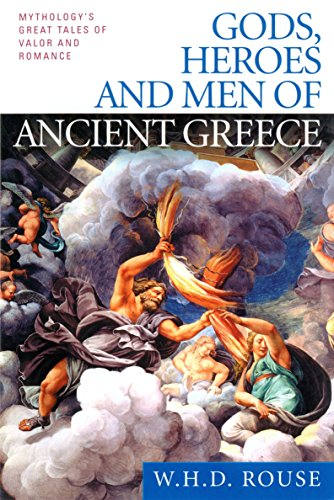 9780451527905: Gods, Heroes and Men of Ancient Greece: Mythology's Great Tales of Valor and Romance