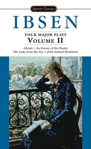9780451528032: Ibsen: 4 Major Plays, Vol. 2: Ghosts/An Enemy of the People/The Lady from the Sea/John Gabriel Borkman (Signet Classics)