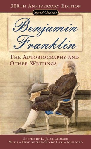 The Autobiography and Other Writings: Franklin, Benjamin; Lemisch,