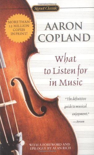 9780451528674: What to Listen for in Music (Signet Classics)