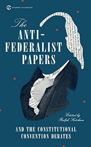 9780451528841: The Anti-Federalist Papers and the Constitutional Convention Debates