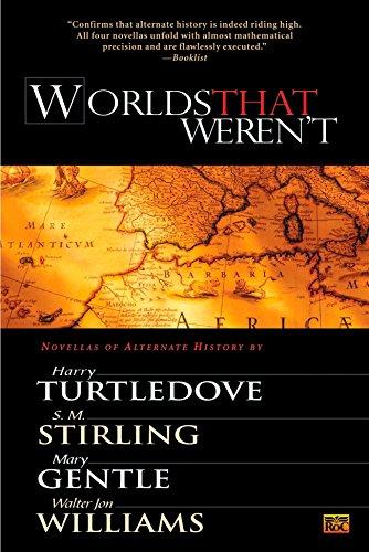 Worlds That Weren't: Williams, Walter Jon,Gentle,