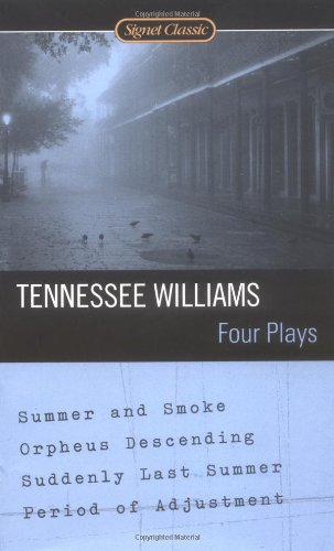 Four Plays Summer And Smoke Orpheus Descending Suddenly Last Williams Tennessee