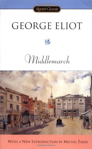 Middlemarch (Signet Classics): George Eliot