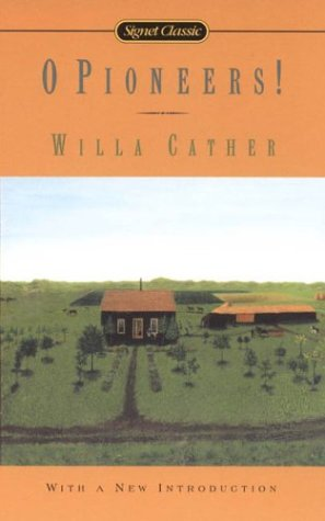 O Pioneers!: Willa Cather