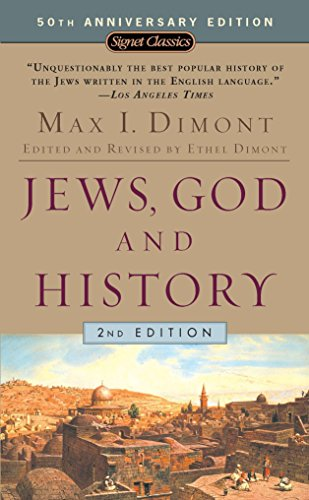 Jews, God, and History: (50th Anniversary Edition): Max I. Dimont