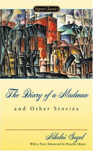 The Diary of a Madman and Other: Gogol, Nikolai