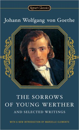 9780451529626: The Sorrows of Young Werther and Selected Writings (Signet Classics)