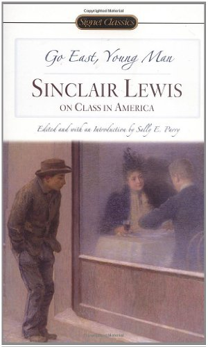9780451529671: Go East, Young Man: Sinclair Lewis On Class In America