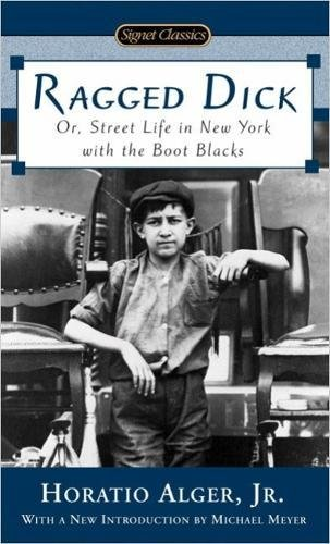 9780451529831: Ragged Dick: Or, Street Life in New York with the Boot Blacks (Signet Classics)