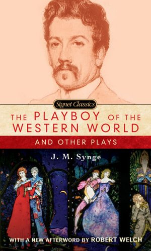 9780451530073: The Playboy of the Western World and Other Plays (Signet Classics)