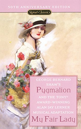 9780451530097: Pygmalion and My Fair Lady (50th Anniversary Edition)