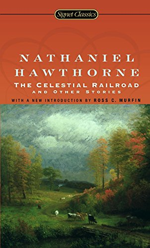 The Celestial Railroad and Other Stories (Signet: Nathaniel Hawthorne