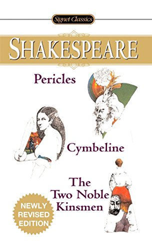 9780451530356: Pericles/Cymbeline/The Two Noble Kinsmen (Signet Classic Shakespeare)