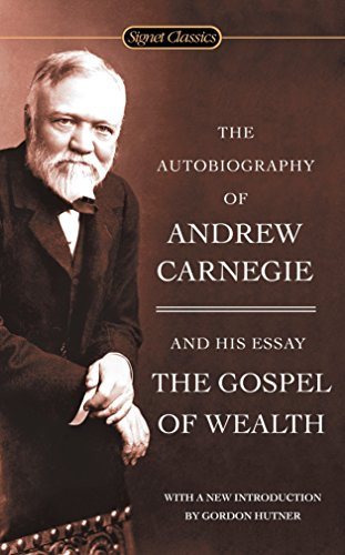 9780451530387: The Autobiography of Andrew Carnegie and the Gospel of Wealth (Signet Classics)