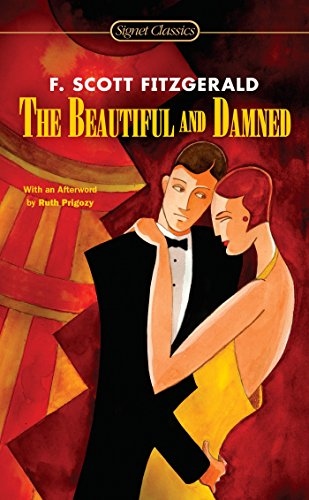 The Beautiful and Damned (Signet Classics): Fitzgerald, F. Scott;