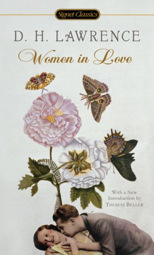 Women In Love (Signet Classics) (0451530799) by D. H. Lawrence