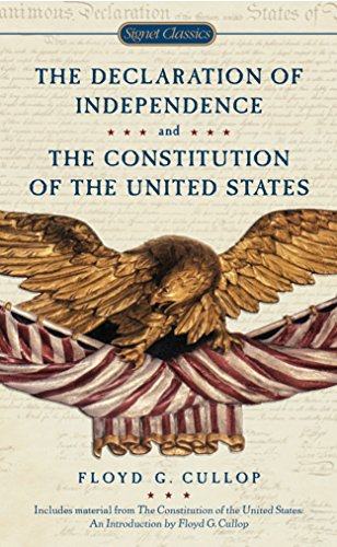 The Declaration of Independence and The Constitution of the United States of America: Cullop, Floyd...