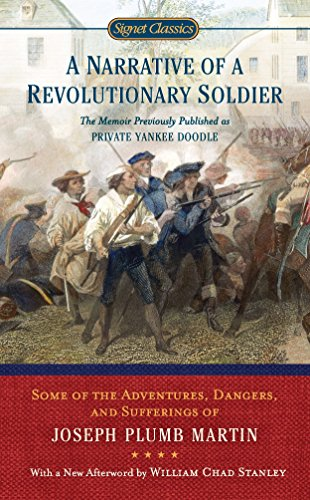 9780451531582: A Narrative of a Revolutionary Soldier: Some Adventures, Dangers, and Sufferings of Joseph Plumb Martin (Signet Classics)