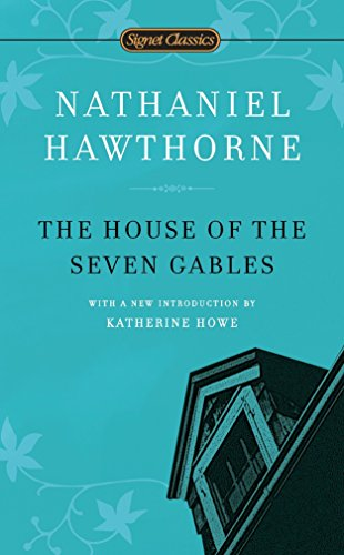 The House of the Seven Gables (Signet: Nathaniel Hawthorne