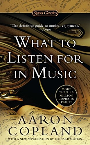 9780451531766: What to Listen for in Music