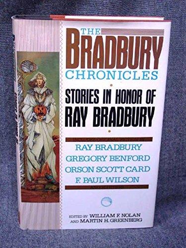 The Bradbury Chronicles: Stories in Honor of: Editor-William F. Nolan;