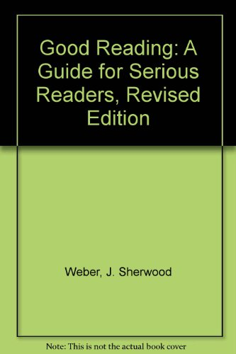 9780451601247: Good Reading: A Guide for Serious Readers, Revised Edition