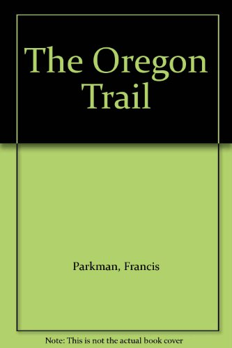 The Oregon Trail (9780451601490) by Francis Parkman