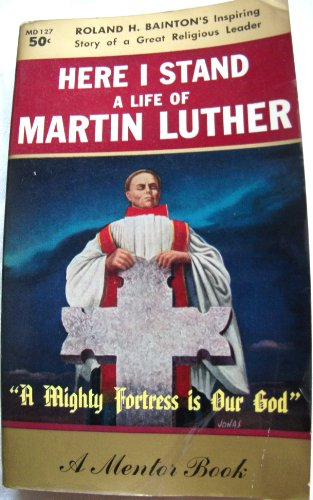 9780451603104: Here I Stand: A Life of Martin Luther
