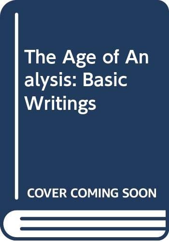 9780451603531: Title: The Age of Analysis Basic Writings