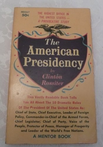 9780451603616: The American Presidency [Mass Market Paperback] by Rossiter, Clinton