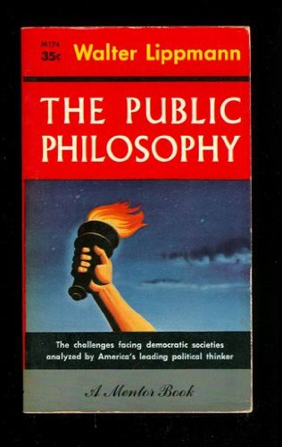 9780451603937: The Public Philosophy