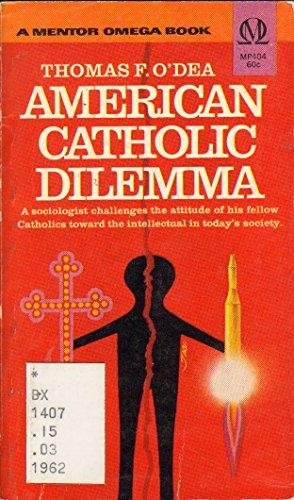 9780451604040: The American Catholic Dilemma