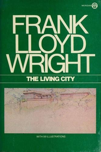 9780451604705: THE LIVING CITY FRANK LLOYD WRIGHT
