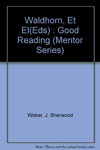9780451605580: Good Reading: A Guide for Serious Readers, Revised Edition (Mentor Series)