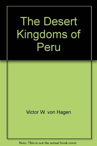 The Desert Kingdoms of Peru: Victor W. Von