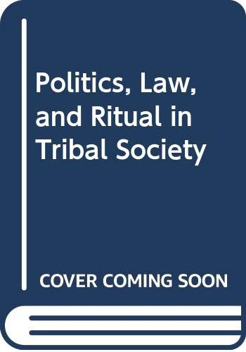 9780451608758: Politics, Law, and Ritual in Tribal Society