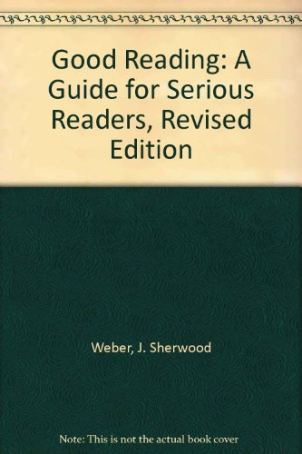 9780451608956: Good Reading: A Guide for Serious Readers, Revised Edition