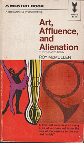 9780451609458: Art, Affluence, and Alienation: The Fine Arts Today