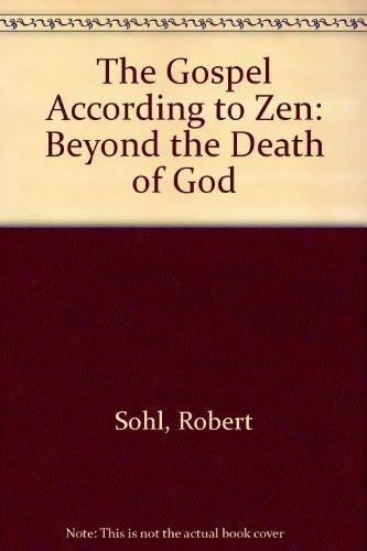 9780451610010: The Gospel According to Zen: Beyond the Death of God