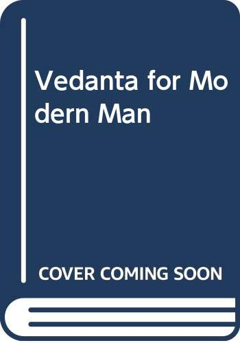 9780451611802: Vedanta for Modern Man