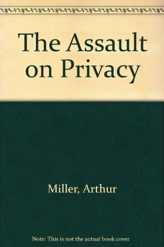 9780451612847: The Assault on Privacy